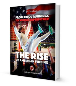 From Cool Runnings to World Superpower - The Rise of American Fencing - Available on Amazon